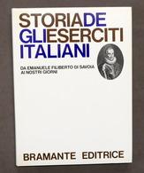 Militaria - E. Faldella - Storia Degli Eserciti Italiani - 1^ Ed. 1976 Bramante - Libros, Revistas, Cómics