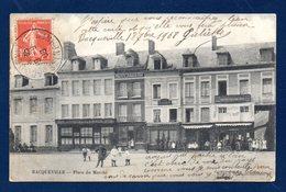 76. Bacqueville En Caux. Place Du Marché. Café De L'Hôtel De L'Aigle D'Or. Boulangerie E. Fressard. Café Dupuis. 1908 - France