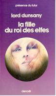 Lord Dunsany - La Fille Du Roi Des Elfes - Présence Du Futur 206 - 1976 - Présence Du Futur
