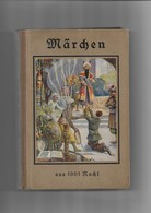 Missel Ancien 1929 Marchen Aus 1001 Nacht Par Clara Schott - Livres, BD, Revues