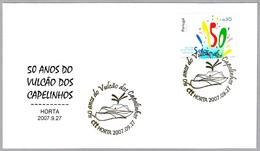 50 Años Del VOLCAN De CAPELINHOS - 50 Years Of VOLCANO Of CAPELINHOS. Horta, Portugal, 2007 - Volcanes