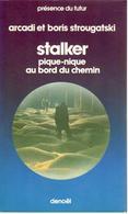 Arcadi Et Boris Strougatski - Stalker - Présence Du Futur 314 - 1981 - Présence Du Futur