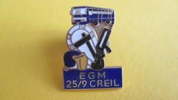 Pins Pin's GENDARMERIE EGM 25/9 CREIL OISE 60 - Armee