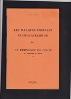LES MARQUES POSTALES PREPHILATELIQUES De LA PROVINCE DE LIEGE Par HERLANT - Handbücher