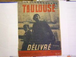 """GP 2019 - 1936  """"TOULOUSE Délivré""""   RARE Revue éditée Lors De La Libération De Toulouse  1944   XXX - 1939-45"""