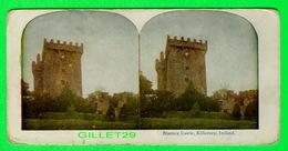 CARTES  STÉRÉOSCOPIQUES - BLARNEY CASTLE, KILLARNEY, IRELAND - - Stereoskopie