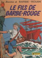 BD BARBE ROUGE ( CHARLIER,  HUBINON ) LE FILS DE BARBE ROUGE, EDITION DARGAUD 1978 - VOIR LES SCANNERS - - Barbe-Rouge