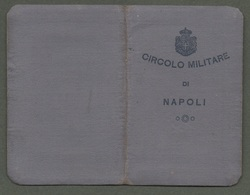 """08511 """"TESSERA DI RICONOSC. N° 1736 - CIRCOLO MILITARE DI NAPOLI - 1924"""" ORIG. - Organisaties"""