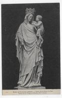 MUSEE DE SCULPTURE COMPAREE - N° 210 - EGLISE NOTRE DAME DE HAL - STATUE DE LA VIERGE ET L' ENFANT - CPA NON VOYAGEE - Museums
