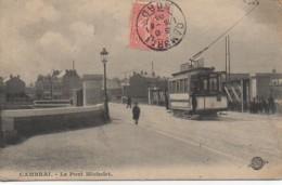 59 CAMBRAI Le Pont Michelet - Cambrai