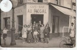 TRES BELLE CARTE PHOTO ( Ce N'est Pas Une Carte Postale ) Du Café Bar   AU REGAL  41 Rue Marcadet - Arrondissement: 18