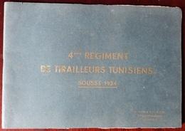 Très Beau Et Rare Livret Souvenir Du 4 ème Régiment De Tirailleurs Tunisiens - Livres