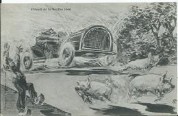 CIRCUIT DE LA SARTHE 1906 - (HUMOUR) édition Bouveret - Attention Les Cochons - Le Mans