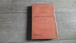 La Mort De Notre Chère France En Orient De Pierre Loti 1920 - Histoire