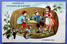 CHROMO DORÉE...CHOCOLAT OUDAILLE-LUCAS....LA CABARETIÈRE....TONNEAU ..VIN CHIEN..CHASSEUR - Chocolat