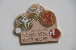 Pin's - Sports - Pétanque Grand Prix National RONDE PETANQUE METZ - Boule/Pétanque