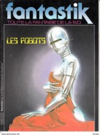 Fantastik Toute La Fantaisie De La BD -N°5 Les Robots - Magazines