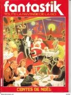 Fantastik Toute La Fantaisie De La BD -N°6 Contes De Noël - Magazines