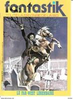 Fantastik Toute La Fantaisie De La BD -N°8 Le Far-West Légendaire - Magazines