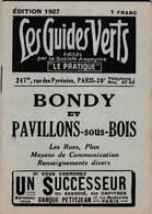 Les Guides Verts : Bondy Et Pavillons Sous Bois (93) Plan Rues Renseignements En 1927  Publicités Commerciales - Europe