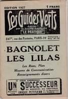Les Guides Verts : Bagnolet Les Lilas(93) Plan Rues Renseignements En 1927  Publicités Commerciales - Europe