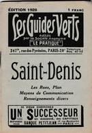 Les Guides Verts : Saint Denis (93) Plan Rues Renseignements En 1926  Publicités Commerciales - Europe