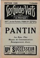 Les Guides Verts : Pantin (93) Plan Rues Renseignements En 1926  Publicités Commerciales - Europe