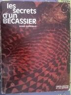 Les Secrets D'un Bécassier. Daniel Rafejeaud. Crépin Leblond Et Cie. 1965. - Chasse/Pêche