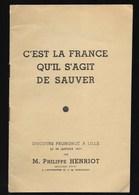 Philippe Henriot C'est La France Qu'il S'agit De Sauver . Discours Prononcé à Lille Le 29 Janvier 44 - Historical Documents