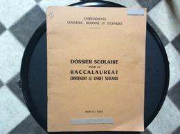 DOSSIER SCOLAIRE Pour Le BACCALAURÉAT Livret Scolaire  LYCÉE CHANZY Charleville  LYCÉE JOLIOT CURIE Nanterre  1963-1970 - Diplome Und Schulzeugnisse