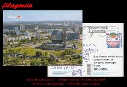 EUROPA. BIELORRUSIA. ENTEROS POSTALES. TARJETA POSTAL CIRCULADA 2017. MINSK. BIELORRUSIA-CIENFUEGOS. CUBA. POSTCROSSING - Bielorrusia