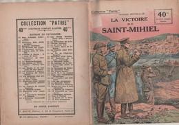 MILITARIA GUERRE 1914 1918 - LA VICTOIRE DE SAINT MIHIEL DE GEORGES SPITZLULLER -  COLLECTION PATRIE 1919 - 1914-18