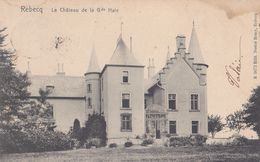 Rebecq Le Chateau De La Grande Haie - Rebecq