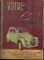 « Votre 2 CV CITROËN » - Ed. Pratiques Automobiles, Paris (1970) - Voitures