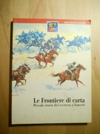 Tex Le Frontiere Di Carta - Bonelli