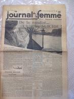 RARE !!!  LE JOURNAL DE LA FEMME N° 321 Du Vendredi 30 Décembre 1938 ( De La Natalité Au SUICIDE ) - Journaux - Quotidiens