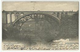 Luxembourg Nouveau Pont En Construction 10.11.1902 Gelaufen 1903 RR!! - Luxemburg - Stadt