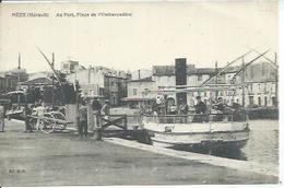 MEZE - AU PORT, PLACE DE L'EMBARCADERE  ( Animées ) - Mèze