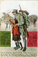 DATE DENARO PER LA VITTORIA, LA VITTORIA È LA PACE Banca Italiana Di Sconto  Milite E Bambina Sign. E. Lionne - Patrióticos