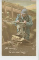 """GUERRE 1914-18 - Jolie Carte Fantaisie Poilu Et Mitrailleuse """"Nous Tiendrons ! """" - Patriottisch"""