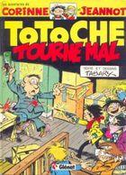 Totoche T 10 Totoche Tourne Mal  EO BE  GLENAT 09/1981 Tabary Jean   (BI2) - Totoche