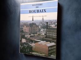 HISTOIRE DE ROUBAIX LIVRE 368 PAGES VOIR PHOTOS - Roubaix
