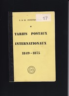 TARIFS POSTAUX INTERNATIONAUX  1849 1875 Par E Et M  Deneumostier 247 Pages - Tarifs Postaux