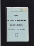 LA POSTE AERIENNE EN BELGIQUE SES DEBUTS SES TARIFS Par E Et M Deneumostier 169 Pages - Tarifs Postaux