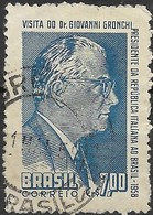 BRAZIL 1958 Visit Of President Of Italy - 7cr Pres. Gronchi FU - Brasilien