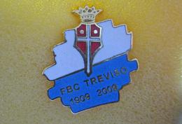 FBC Treviso FootBall Club Calcio 1909 - 2009 100° Anniversario Distintivi FootBall Soccer Spilla Italy Veneto - Calcio