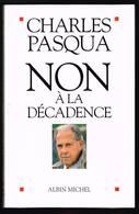 Non à La Décadence - Charles Pasqua - 2001 - 190 Pages 22,5 X 14,5 Cm - Histoire
