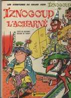 Iznogoud T 10 Iznogoud L'acharné  EO BE  DARGAUD  10/1974 Goscinny Tabary   (BI2) - Iznogoud