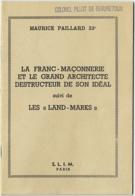 """Franc-Maçonnerie Et Le Grand Architecte Destructeur De Son Idéal Suivi Des """"Land-Mark"""". Maurice Paillard 33° - Psychologie/Philosophie"""