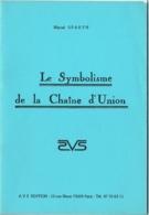 Franc-Maçonnerie. Symbolisme De La Chaîne D'Union. Marcel Spaeth. - Psychologie/Philosophie
